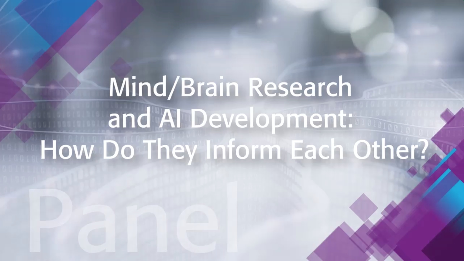 Mind/Brain Research and AI Development: How Do They Inform Each Other? - IEEE TechEthics Panel