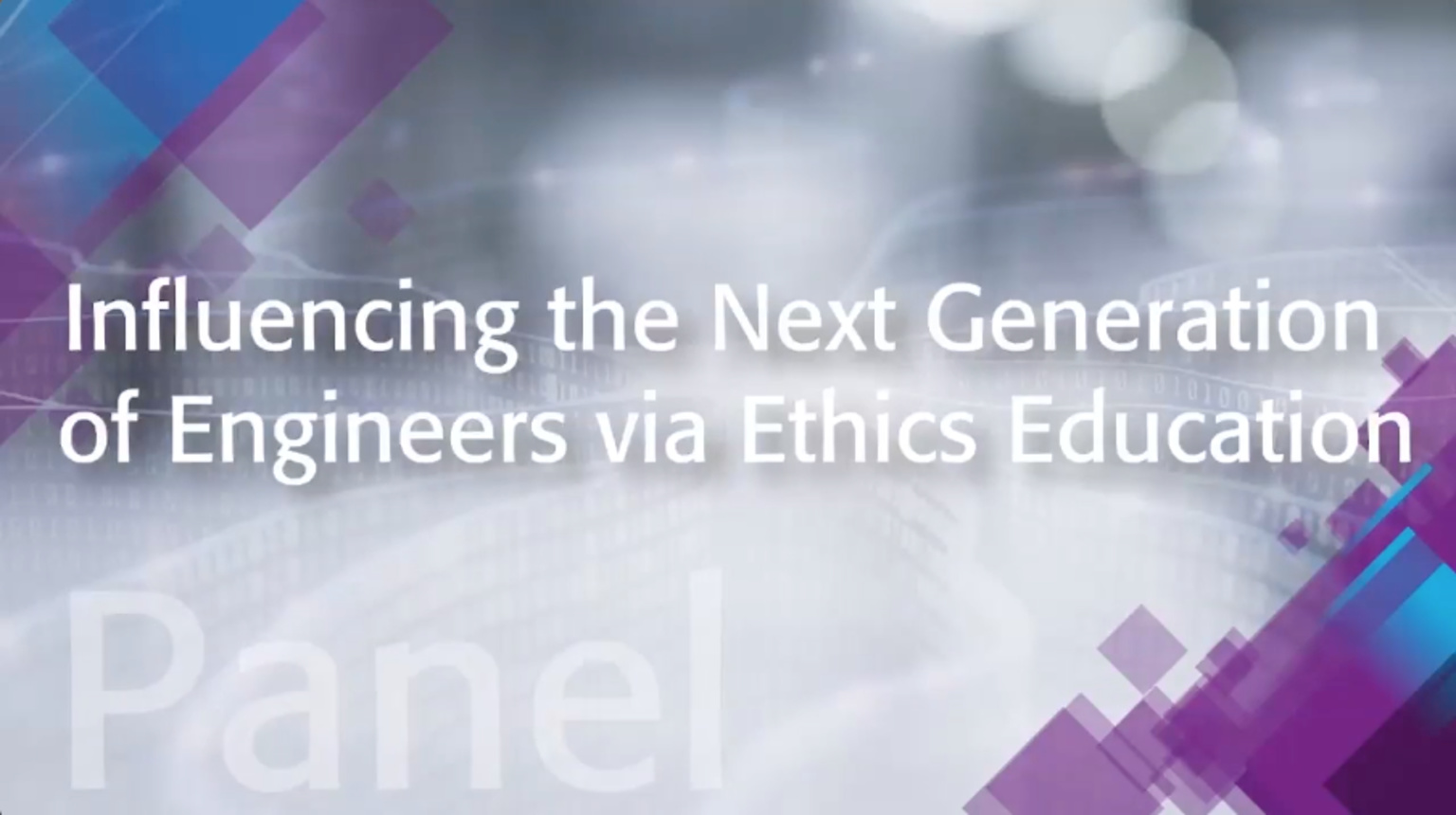 Influencing the Next Generation of Engineers via Ethics Education: IEEE TechEthics Panel