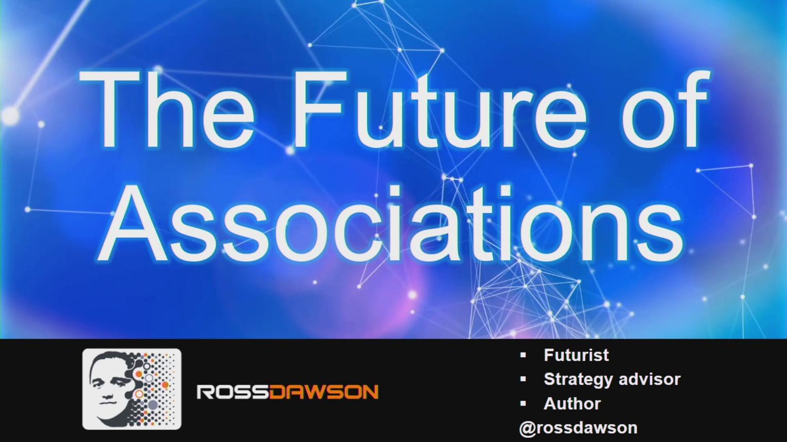 The Future of Associations - Ross Dawson Presentation from 2018 IEEE BoD Strategic Retreat