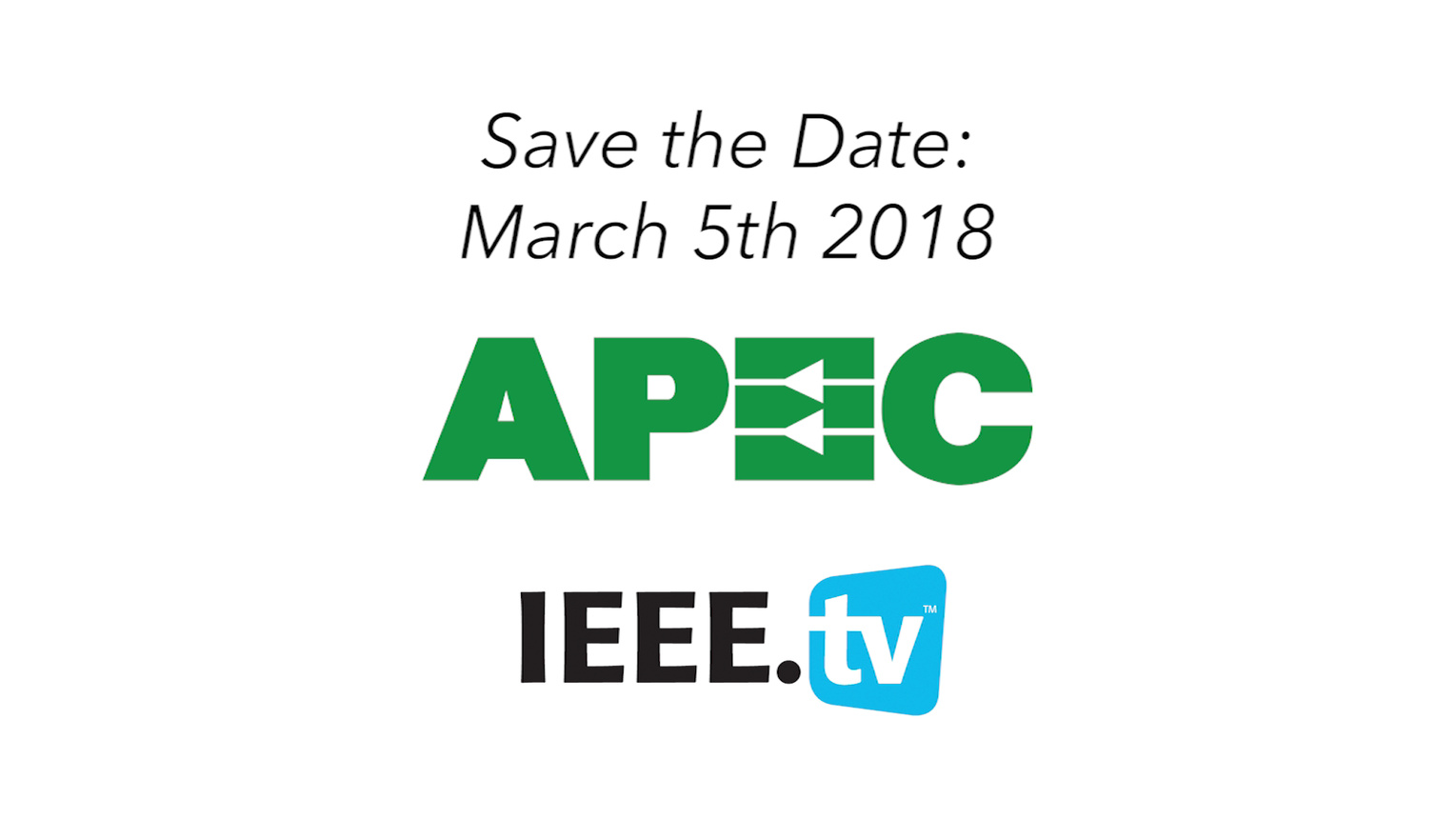 Save the Date: APEC Live on IEEE.tv! - March 5th 2018