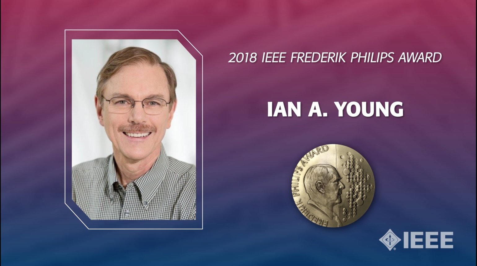 Ian A. Young - 2018 Frederik Philips Award at IEEE ISSCC
