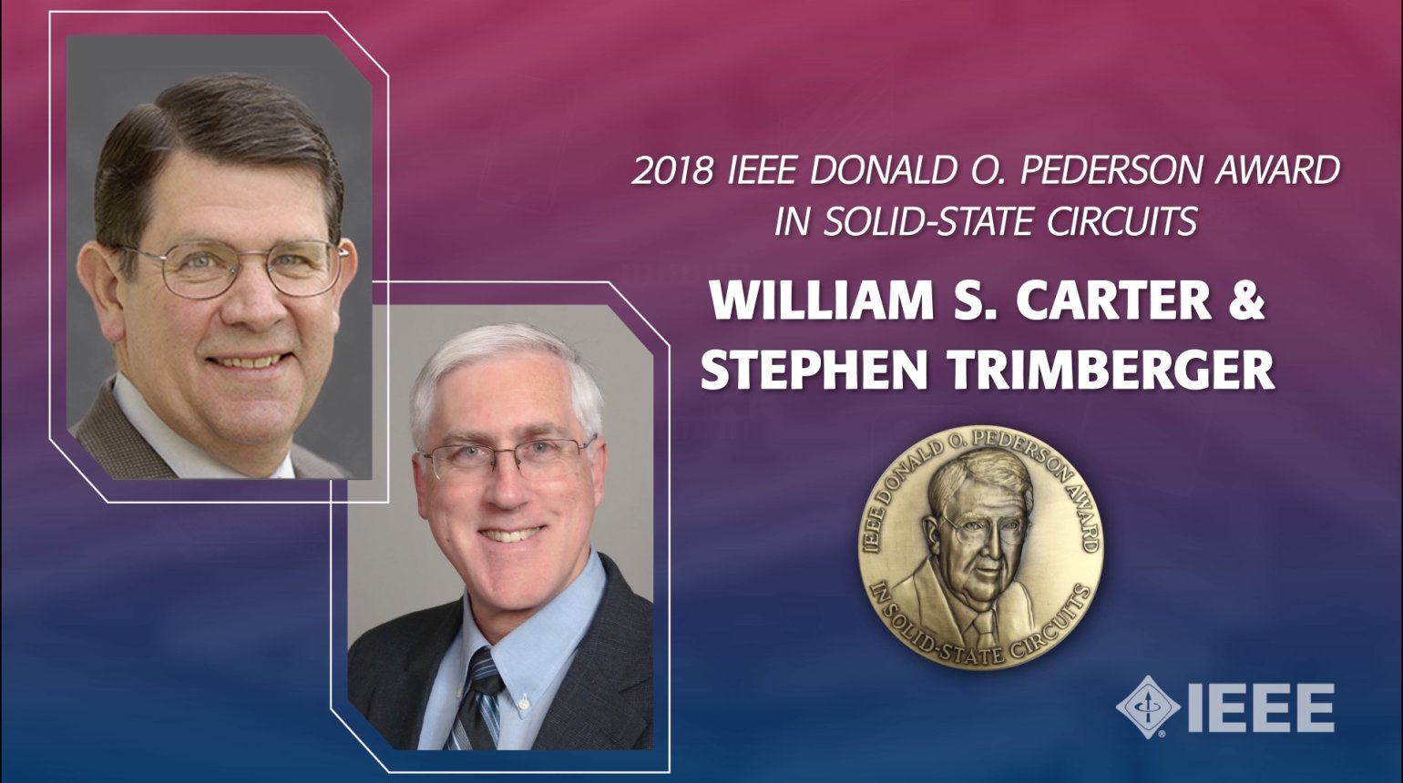 William S. Carter and Stephen Trimberger - 2018 Donald O. Pederson Award in Solid-State Circuits at IEEE ISSCC