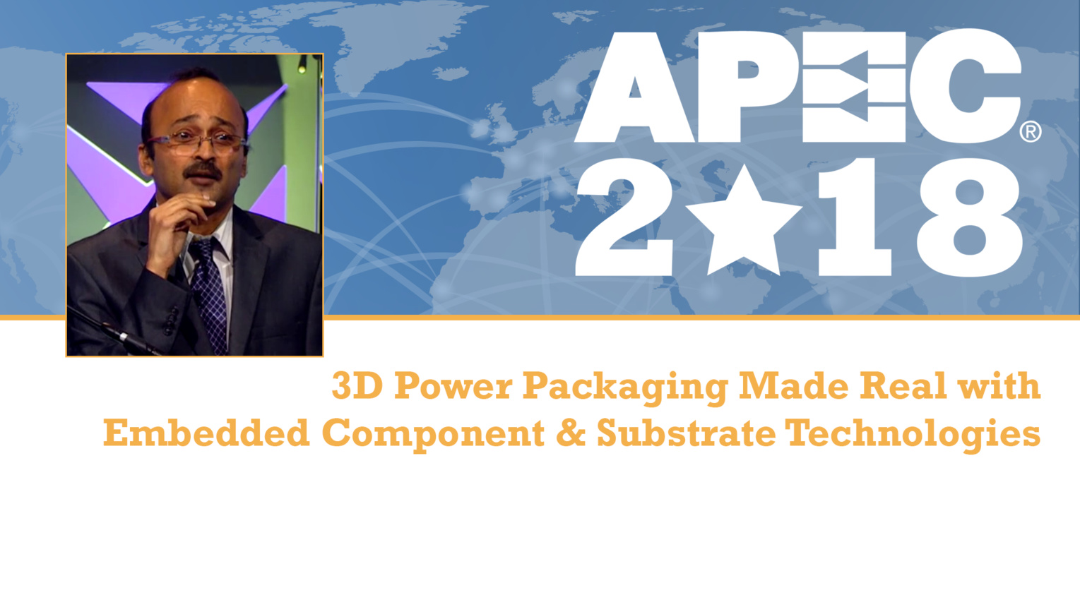 3D Power Packaging Made Real with Embedded Component and Substrate Technologies - P.M. Raj, APEC 2018