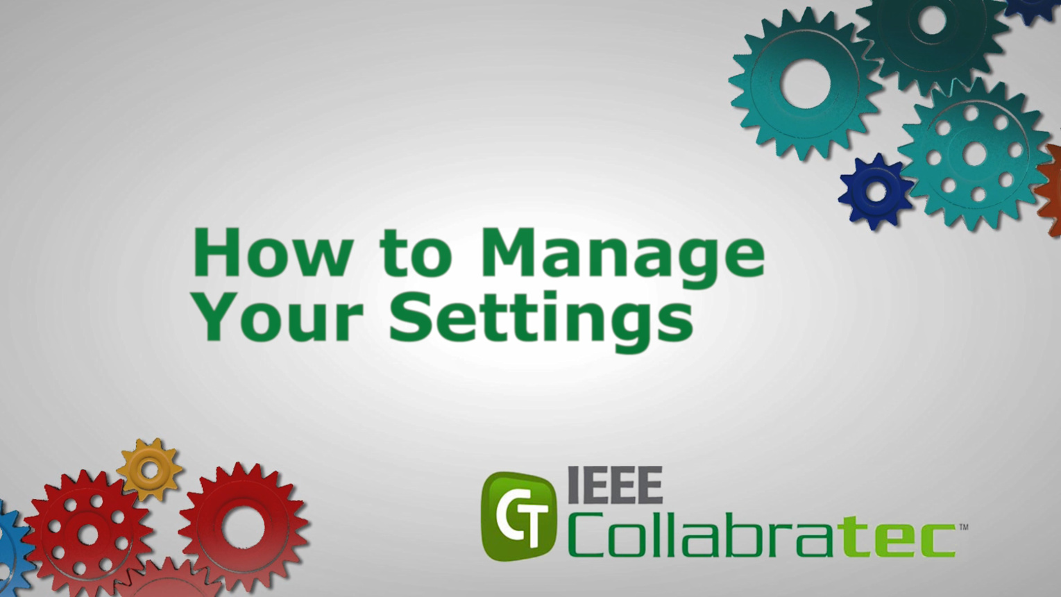 IEEE Collabratec: How to Manage Your Settings