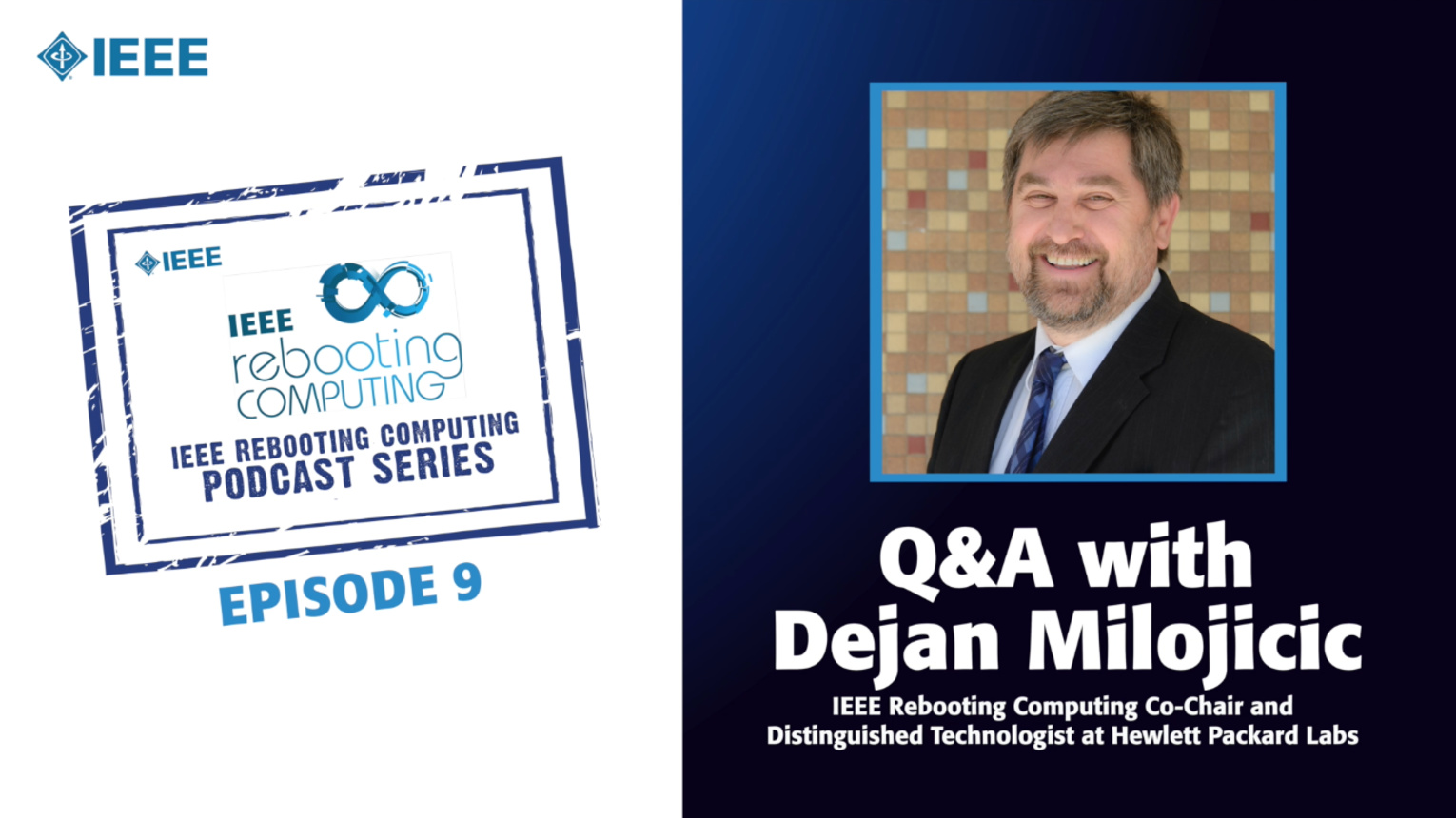 Q&A with Dejan Milojicic: IEEE Rebooting Computing Podcast, Episode 9