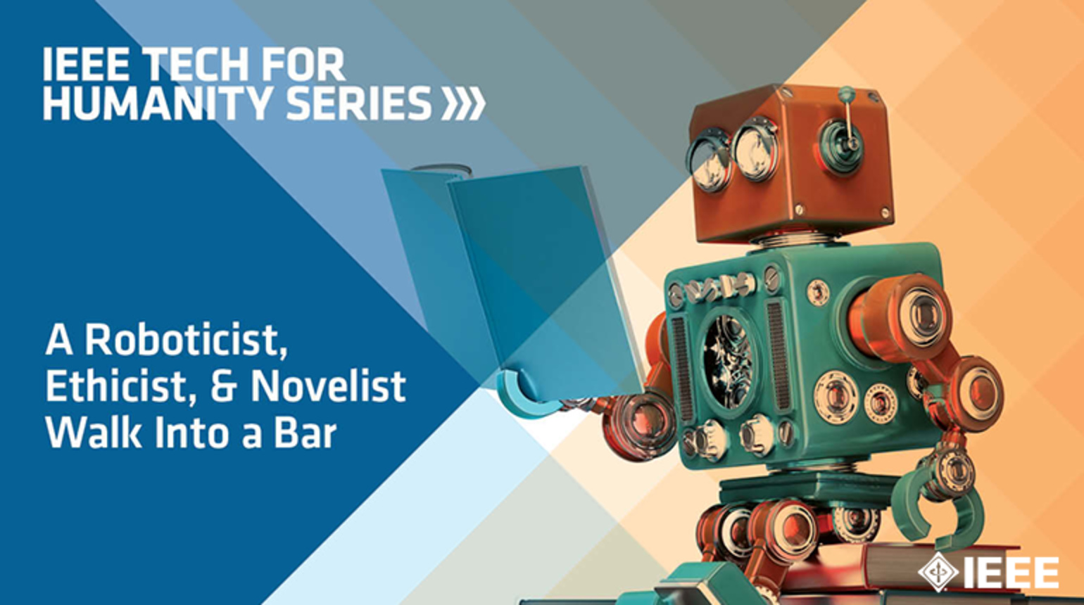 A Roboticist, Ethicist and Novelist Walk Into a Bar: IEEE TechEthics Panel at SXSW