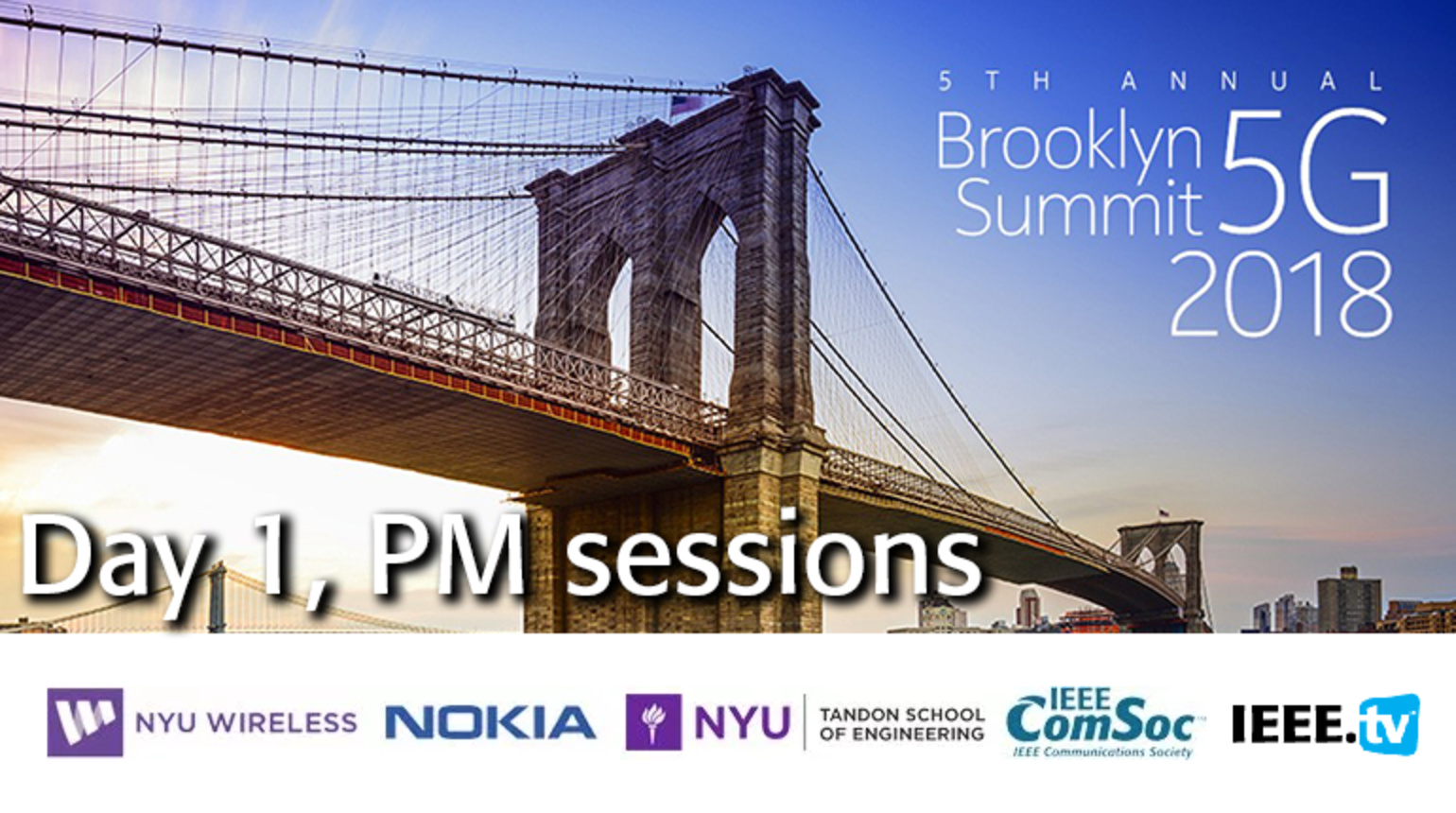 Day 1, PM Sessions Part 1- Brooklyn 5G Summit 2018