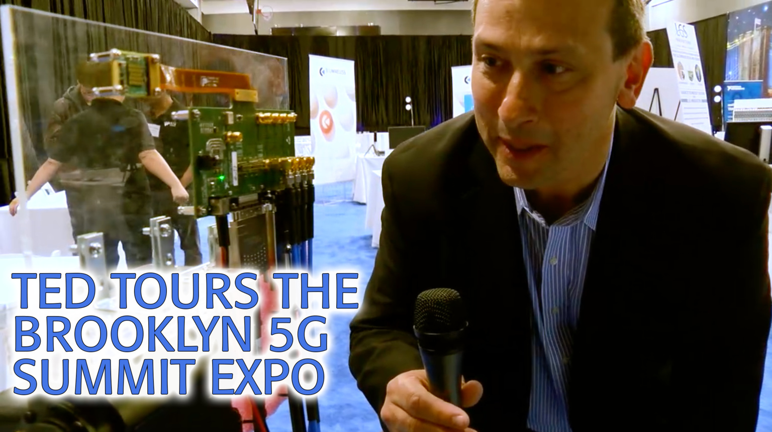 Ted Tours the 2018 Brooklyn 5G Summit Expo