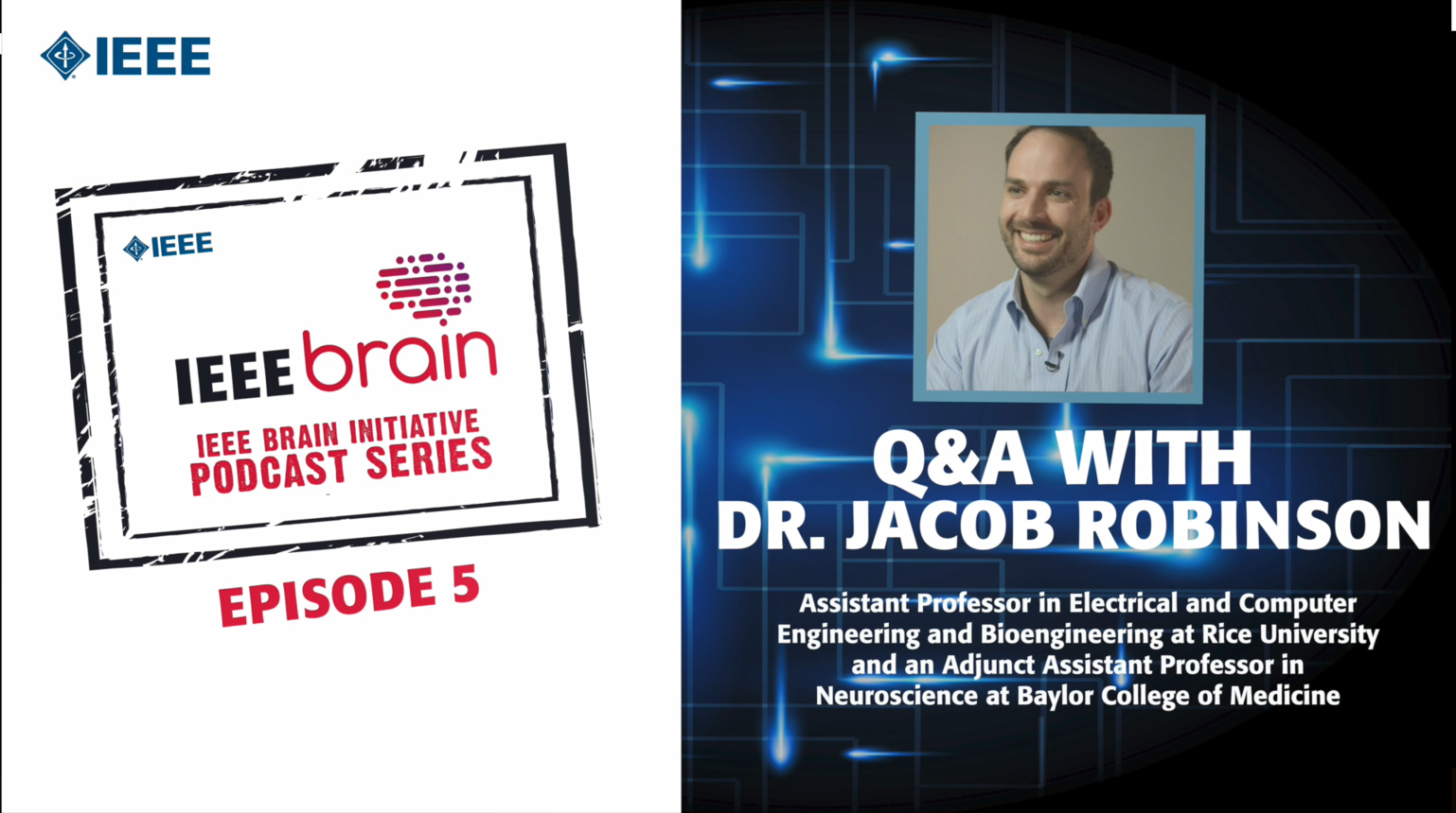 Q&A with Dr. Jacob Robinson: IEEE Brain Podcast, Episode 5