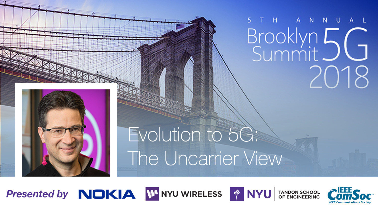 Evolution to 5G: The Uncarrier View - Karri Kuoppamaki - Brooklyn 5G Summit 2018