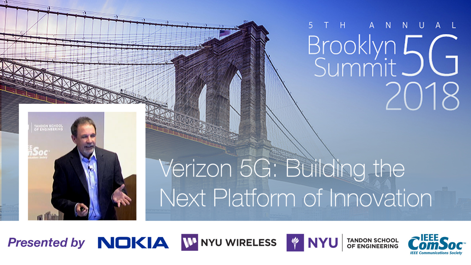 Verizon 5G: Building the Platform of Innovation - Bill Stone -  Brooklyn 5G Summit 2018