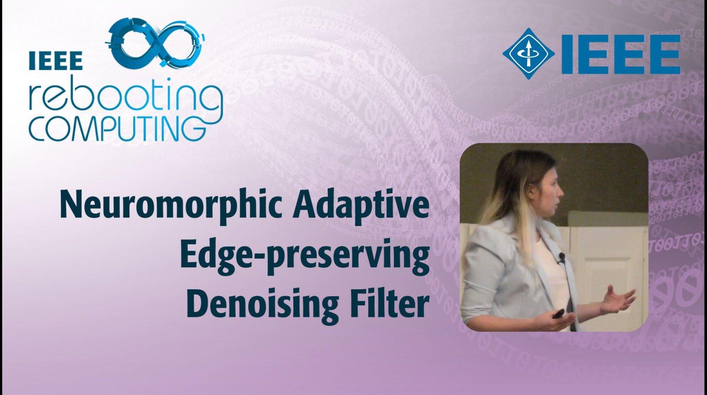 Neuromorphic Adaptive Edge-preserving Denoising Filter: IEEE Rebooting Computing 2017