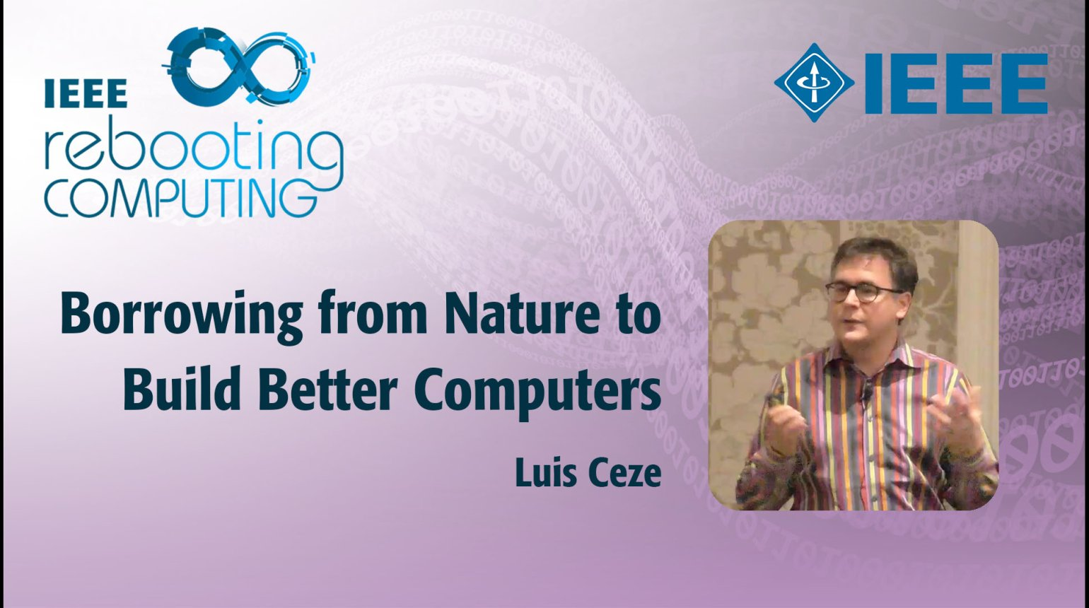 Borrowing from Nature to Build Better Computers: IEEE Rebooting Computing 2017
