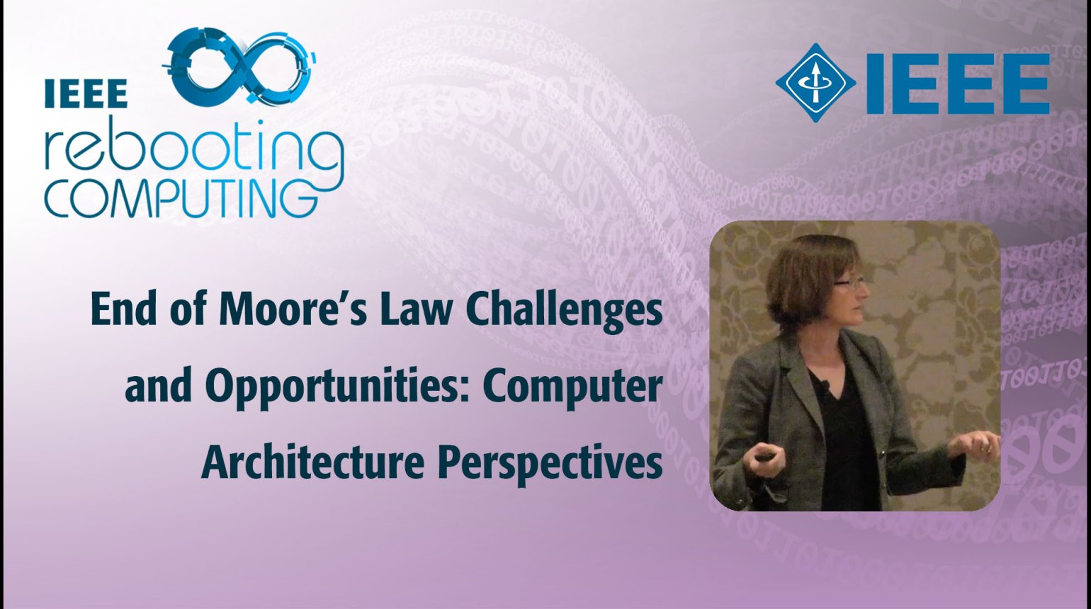 End of Moore's Law Challenges and Opportunities: Computer Architecture Perspectives: IEEE Rebooting Computing 2017, Margaret Martonosi