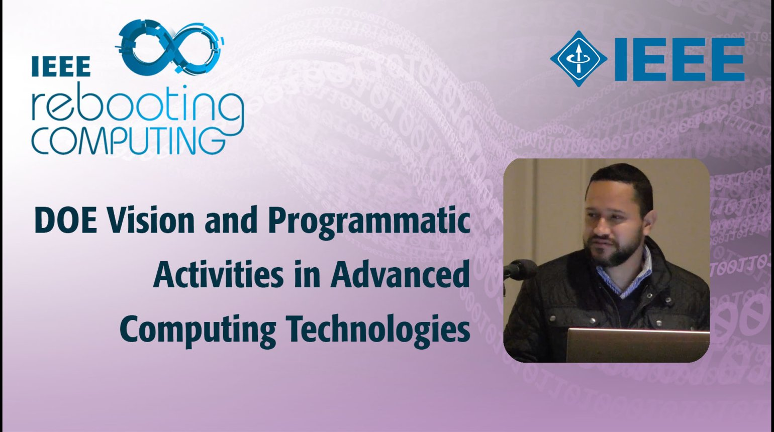 DOE Vision and Programmatic Activities in Advanced Computing Technologies: IEEE Rebooting Computing 2017