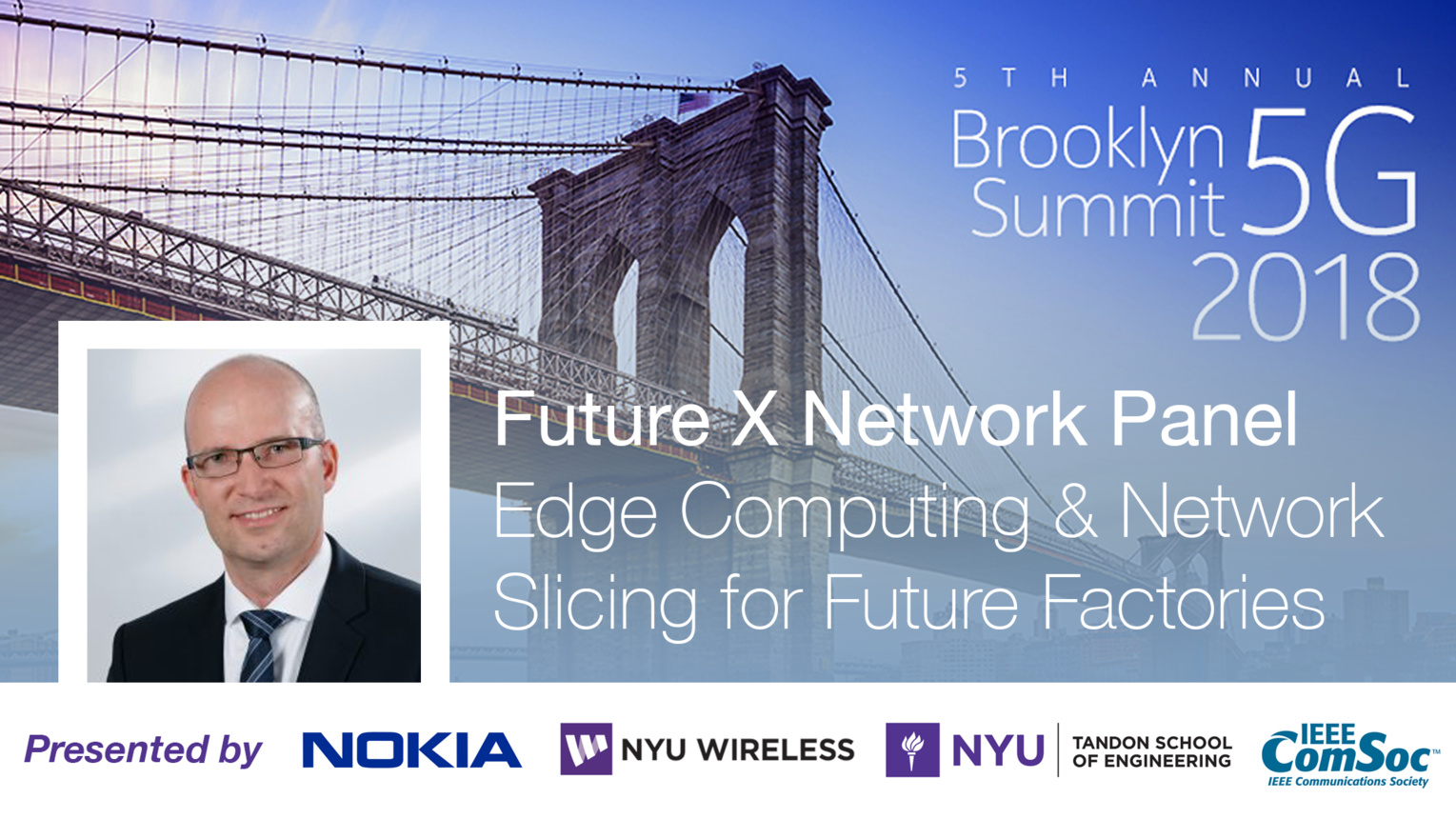 Edge Computing and Network Slicing for the Factories of the Future - Future X Network Panel Talk - Andreas Mueller - Brooklyn 5G Summit 2018