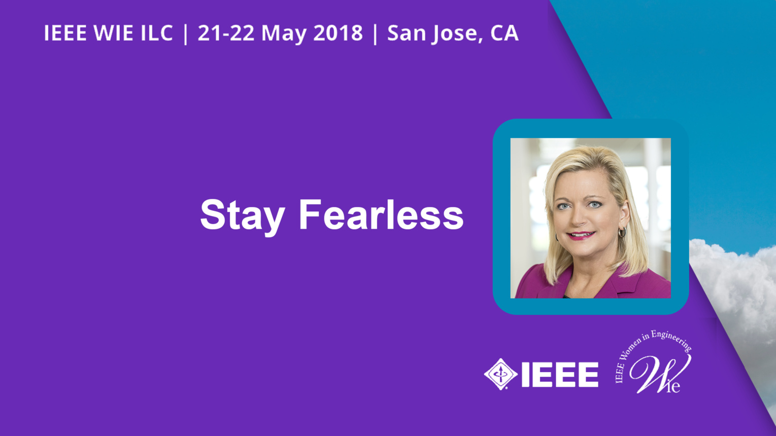 Stay Fearless - Paula Tolliver - WIE ILC 2018