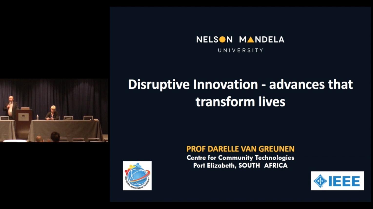 Disruptive Innovation: Advances that Transform Lives - Darelle Van Greunen keynote, GHTC 2017
