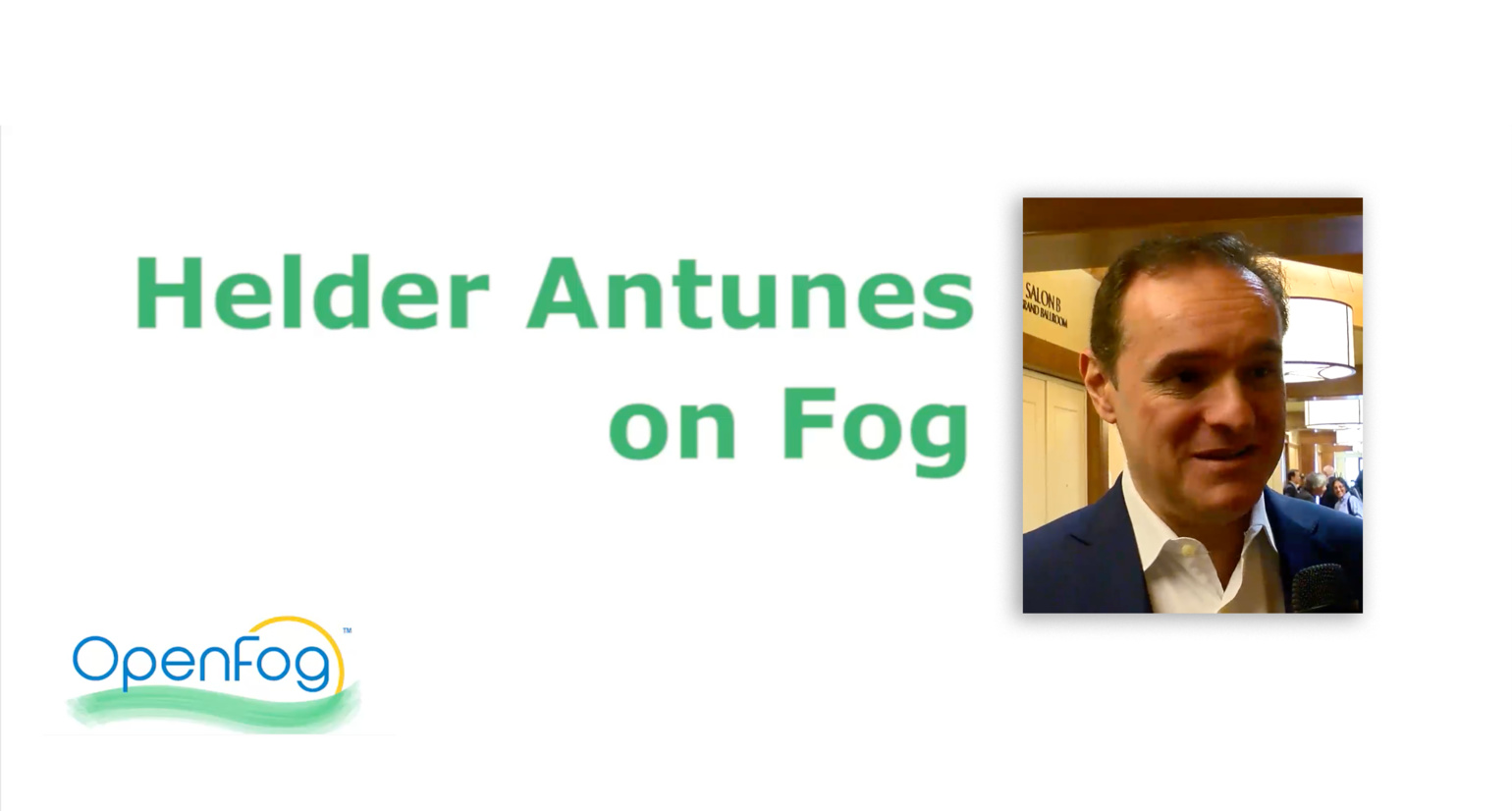Helder Antunes on Fog Computing - Fog World Congress 2018