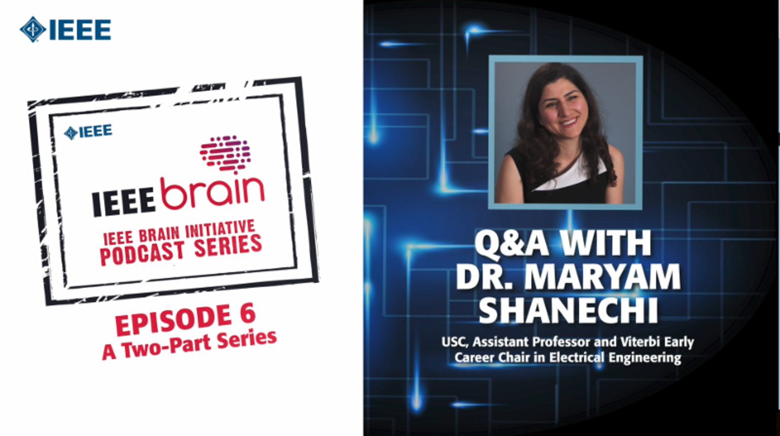 Q&A with Dr. Maryam Shanechi: IEEE Brain Podcast, Episode 6 Part 1