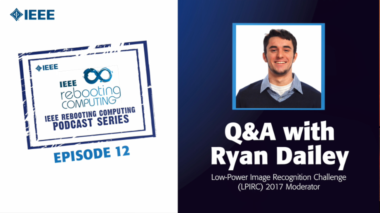 Q&A with Ryan Dailey: IEEE Rebooting Computing Podcast, Episode 12