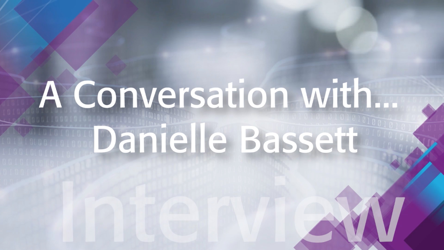 A Conversation with Danielle Bassett: IEEE TechEthics Interview