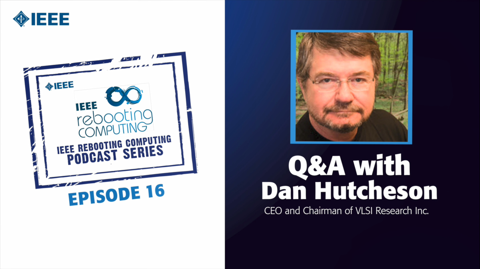 Q&A with Dan Hutcheson: IEEE Rebooting Computing Podcast, Episode 16