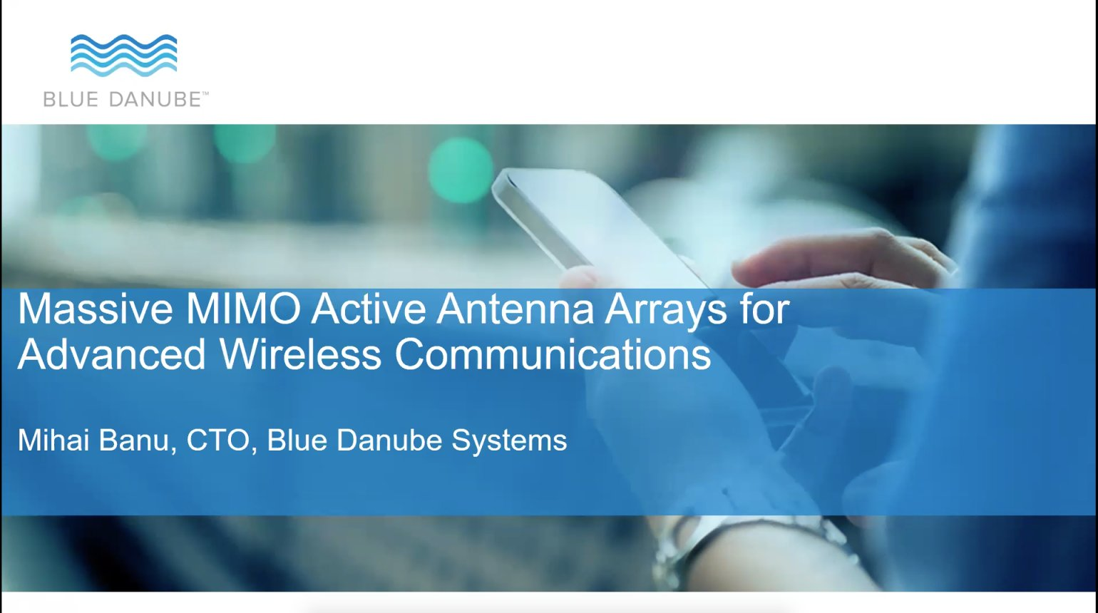 Massive MIMO Active Antenna Arrays for Advanced Wireless Communications: IEEE CAS lecture by Dr. Mihai Banu