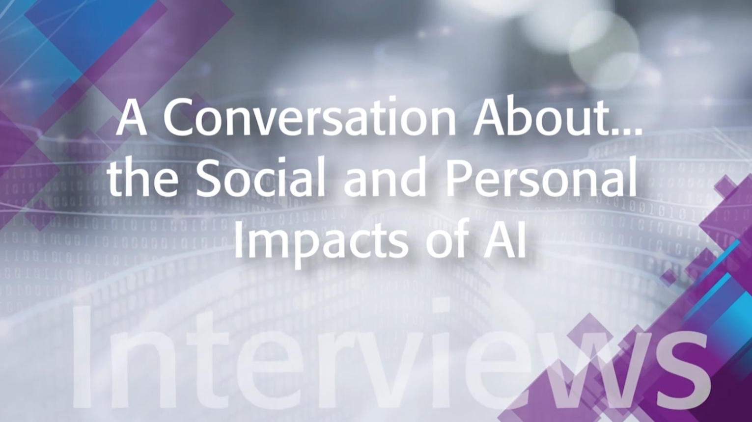 A Conversation About the Social and Personal Impacts of AI: IEEE TechEthics Interview