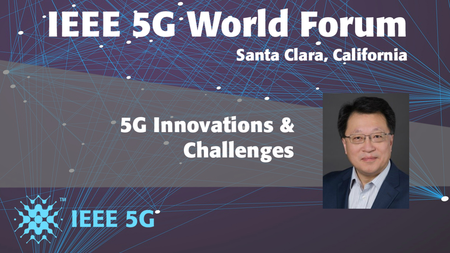 5G Innovations & Challenges - David Lu - 5G World Forum Santa Clara 2018