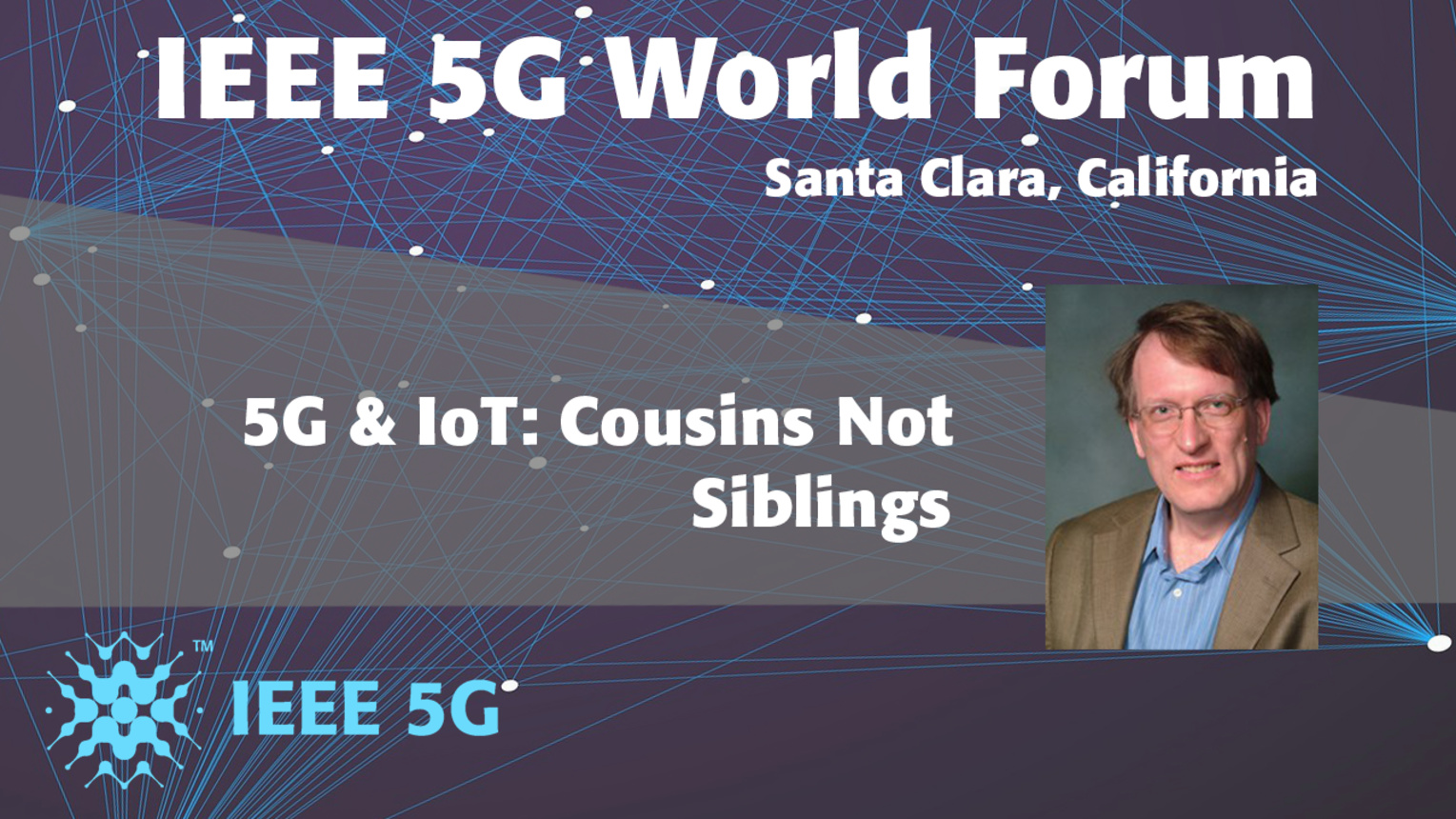 5G & IoT: Cousins Not Siblings - Henning Schulzrinne - 5G World Forum Santa Clara 2018