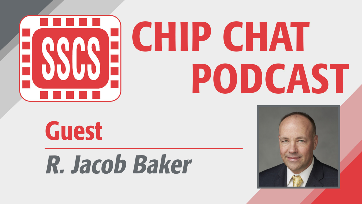 R. Jacob Baker - SSCS Chip Chat Podcast, Episode 4