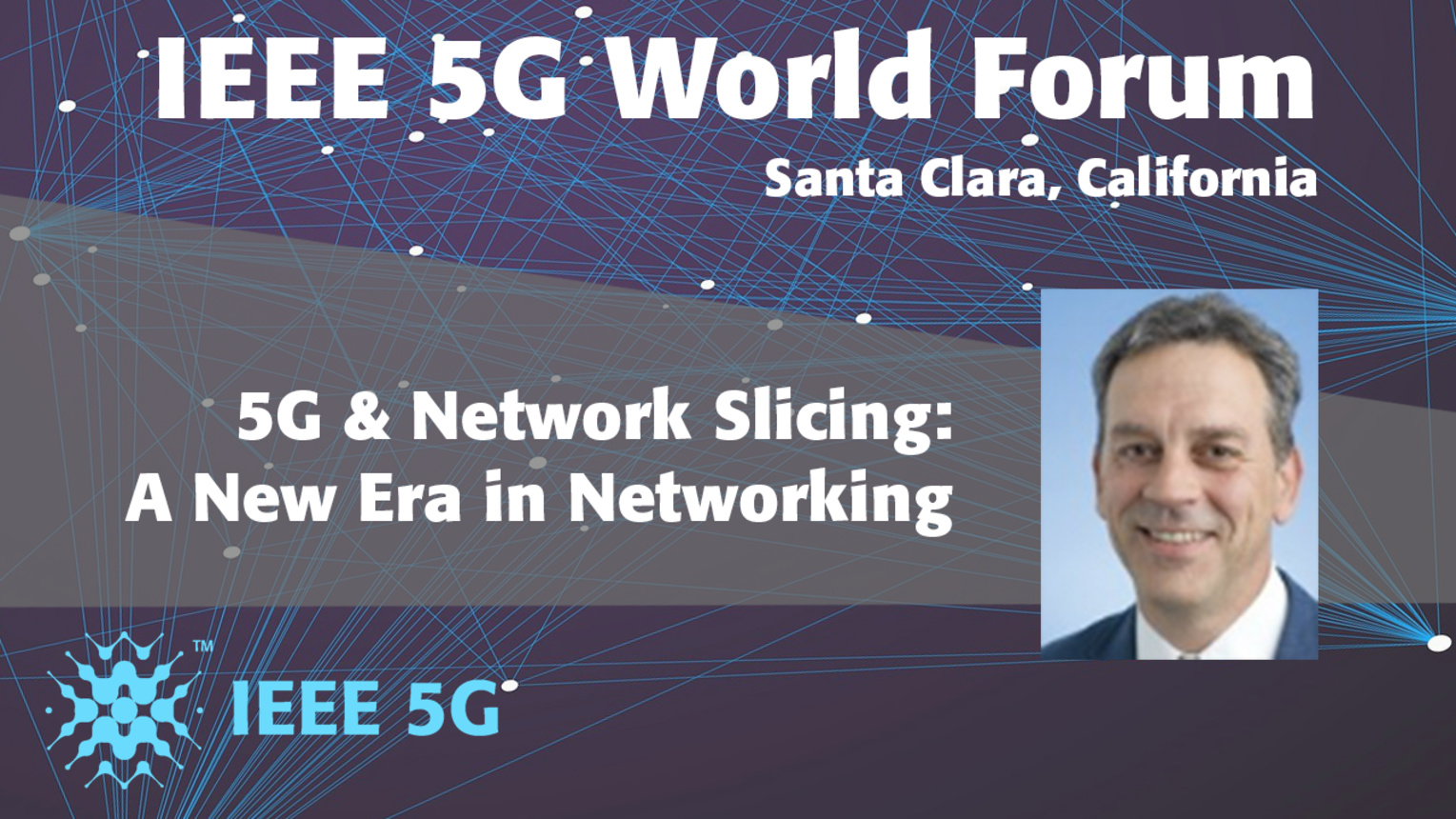 5G & Network Slicing: A New Era in Networking - Constantine Polychronopoulos - 5G World Forum Santa Clara 2018