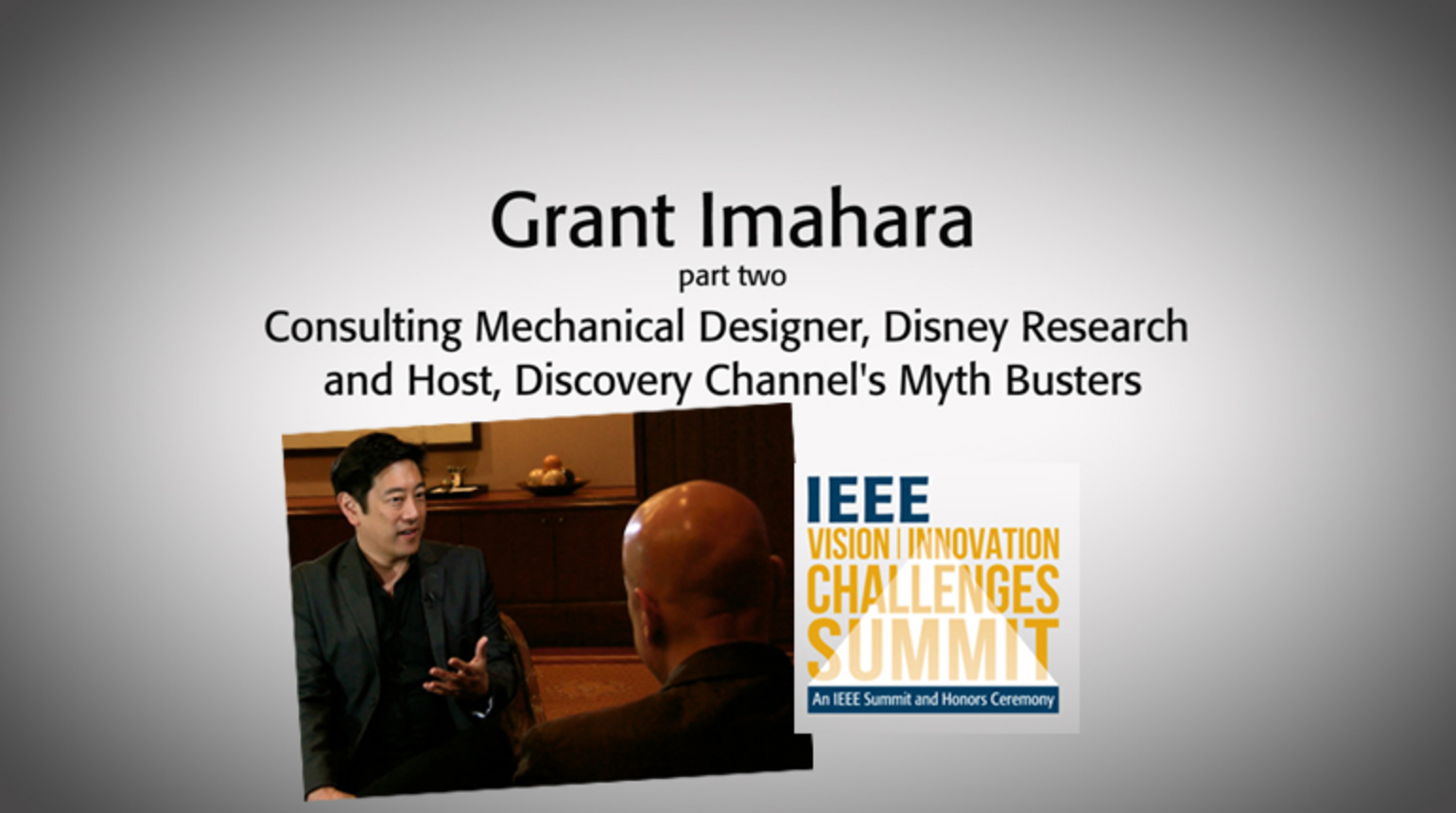 Part 2: Interview with Grant Imahara - IEEE VIC Summit 2018