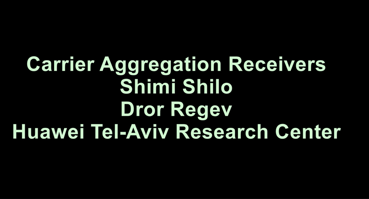 Carrier Aggregation Receivers - Shimi Shilo & Dror Regev - RFIC Showcase 2018