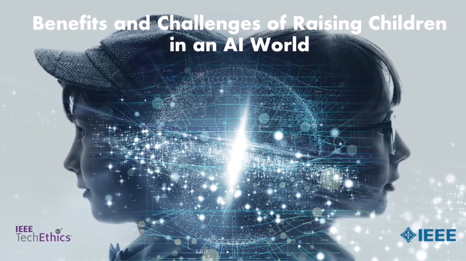 Benefits and Challenges of Raising Children in an AI World: IEEE TechEthics Virtual Panel