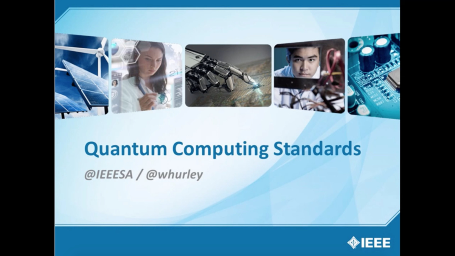 Quantum Computing Standards: IEEE Standards Association Webinar