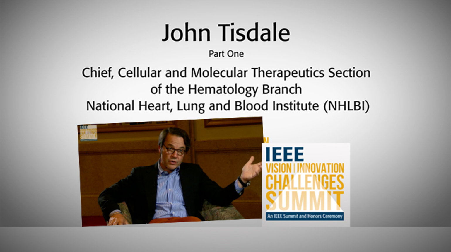 Part 1: Interview with John Tisdale—IEEE VIC Summit 2018