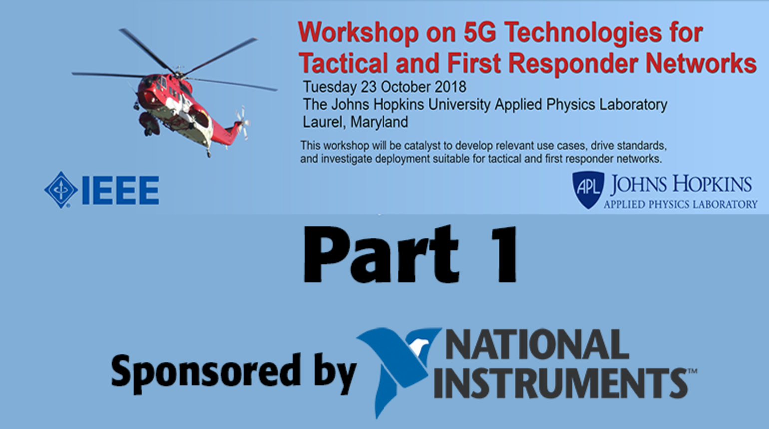 Part 1 of 3: Workshop on 5G Technologies for Tactical and First Responder Networks