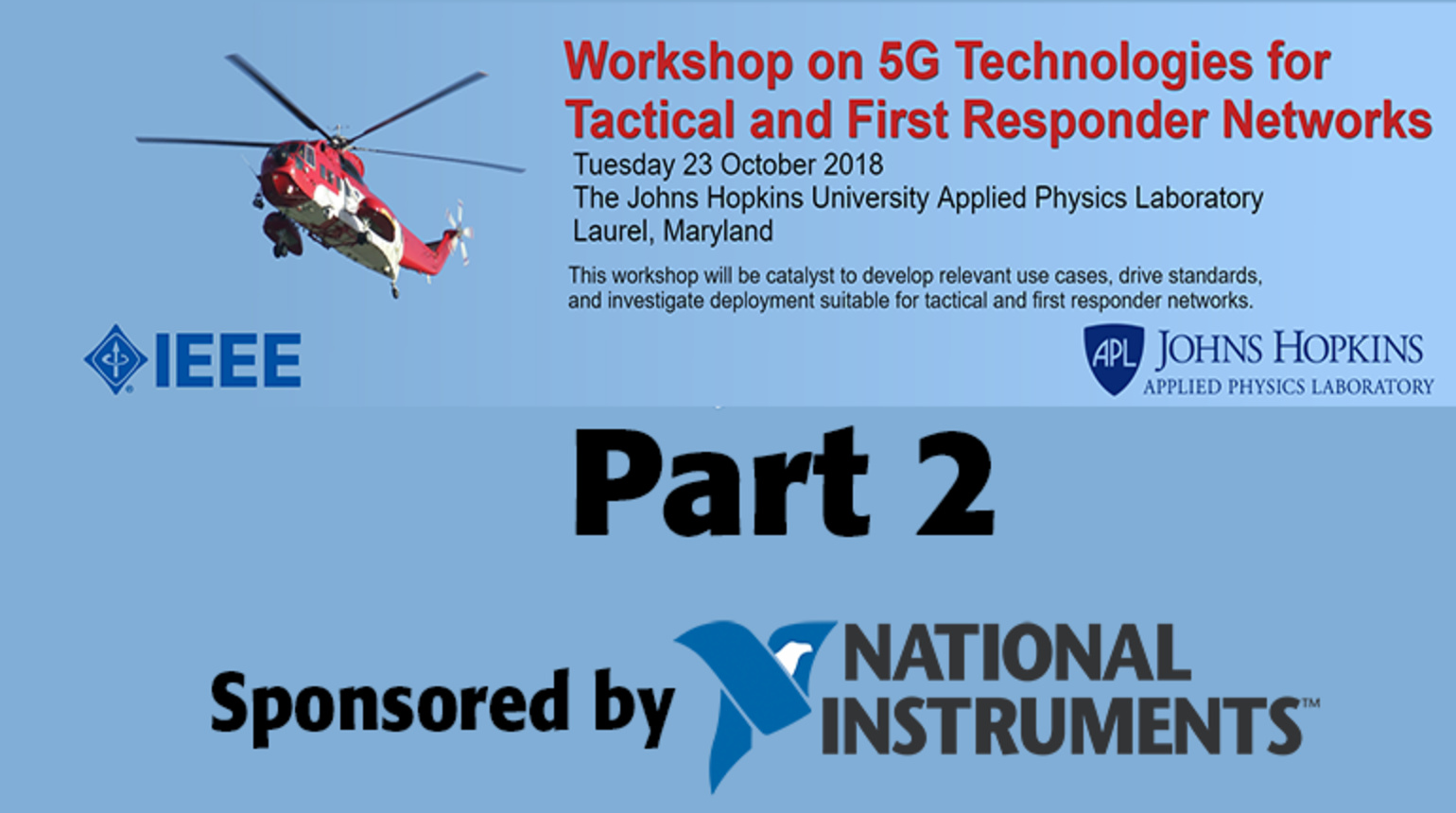 Part 2 of 3: Workshop on 5G Technologies for Tactical and First Responder Networks