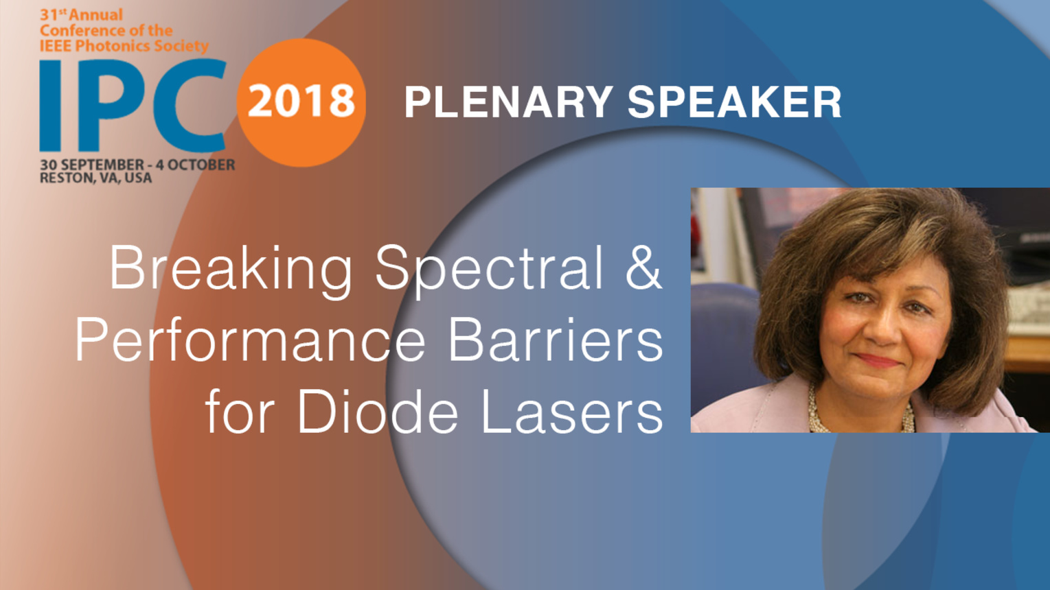 Breaking Spectral and Performance Barriers for Diode Lasers - Plenary Speaker, Manijeh Razeghi - IPC 2018