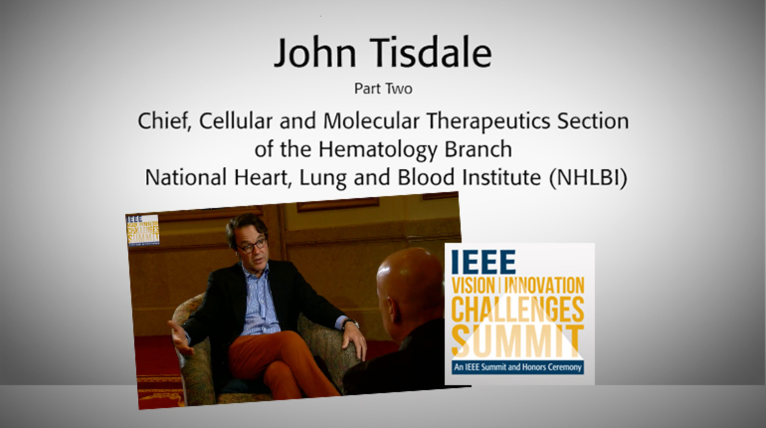 Part Two: Interview with John Tisdale—IEEE VIC Summit 2018