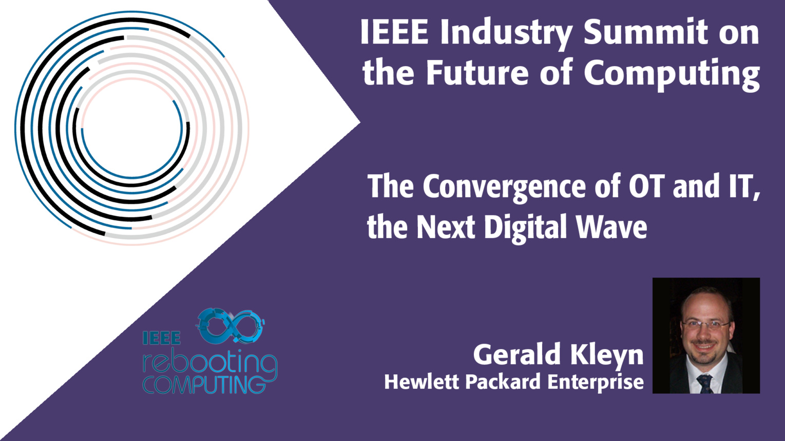 The Convergence of OT and IT, the Next Digital Wave - 2018 IEEE Industry Summit on the Future of Computing