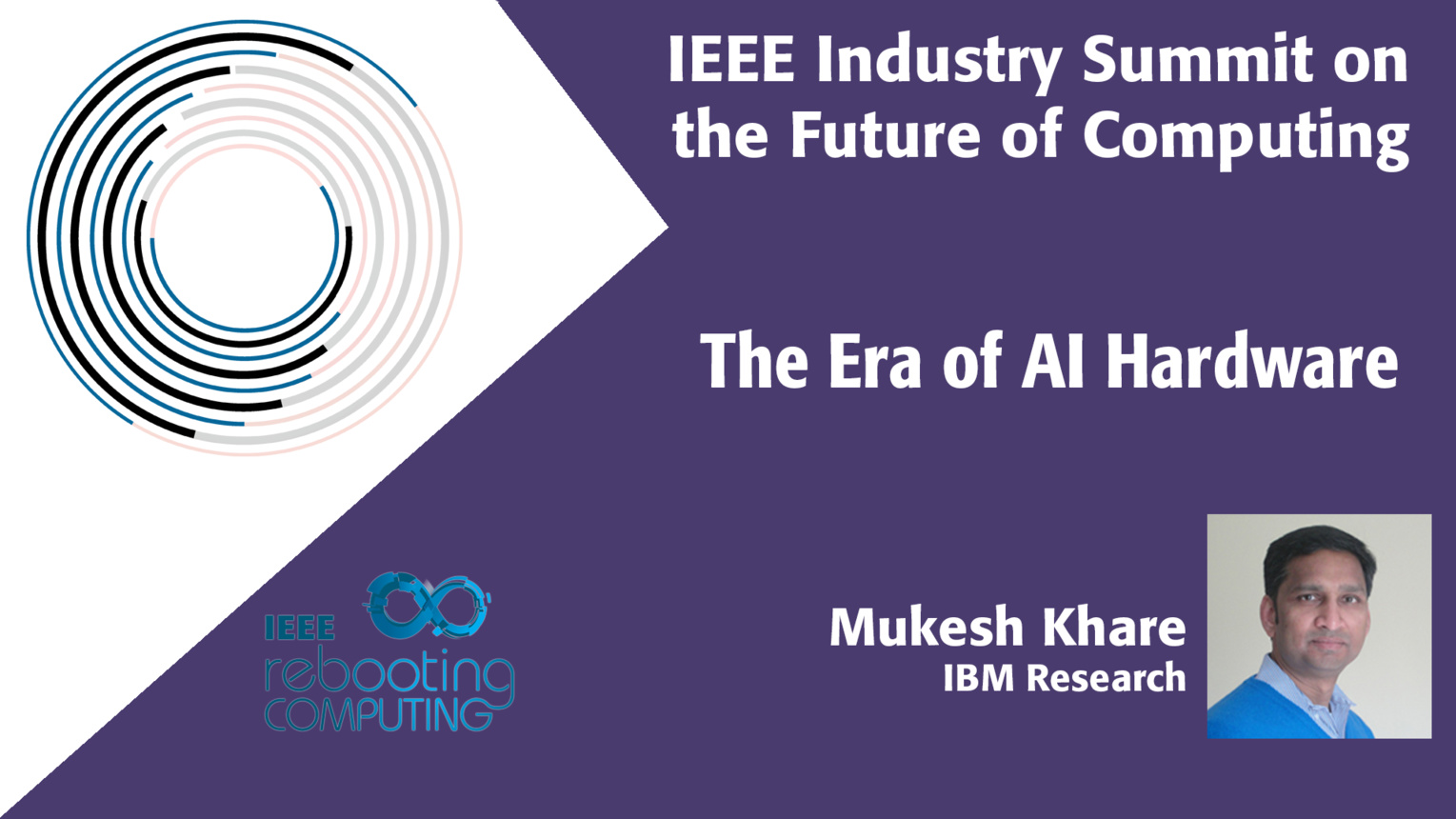 The Era of AI Hardware - 2018 IEEE Industry Summit on the Future of Computing