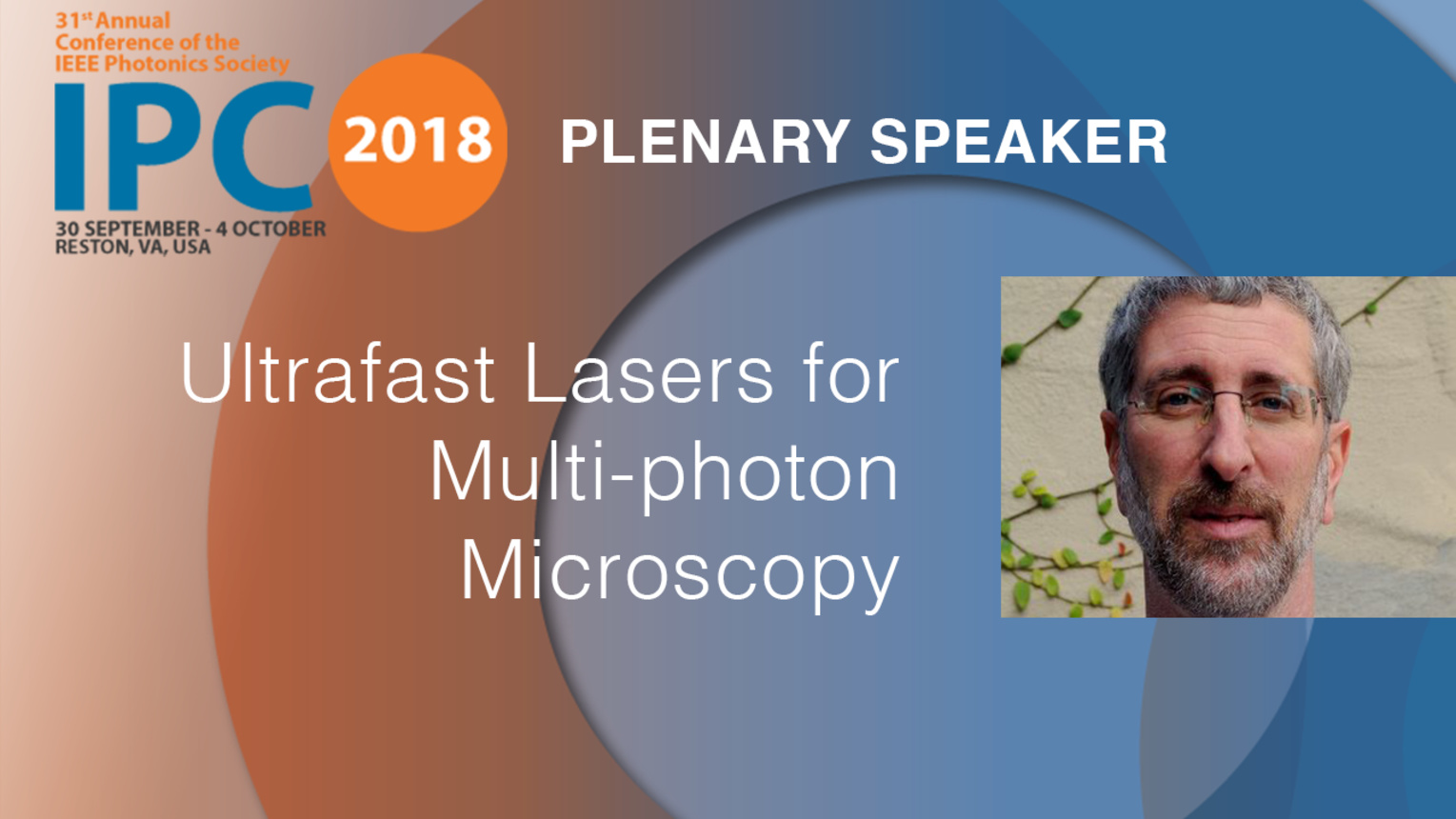 Ultrafast Lasers for Multi-photon Microscopy - Plenary Speaker: Jim Kafka - IPC 2018