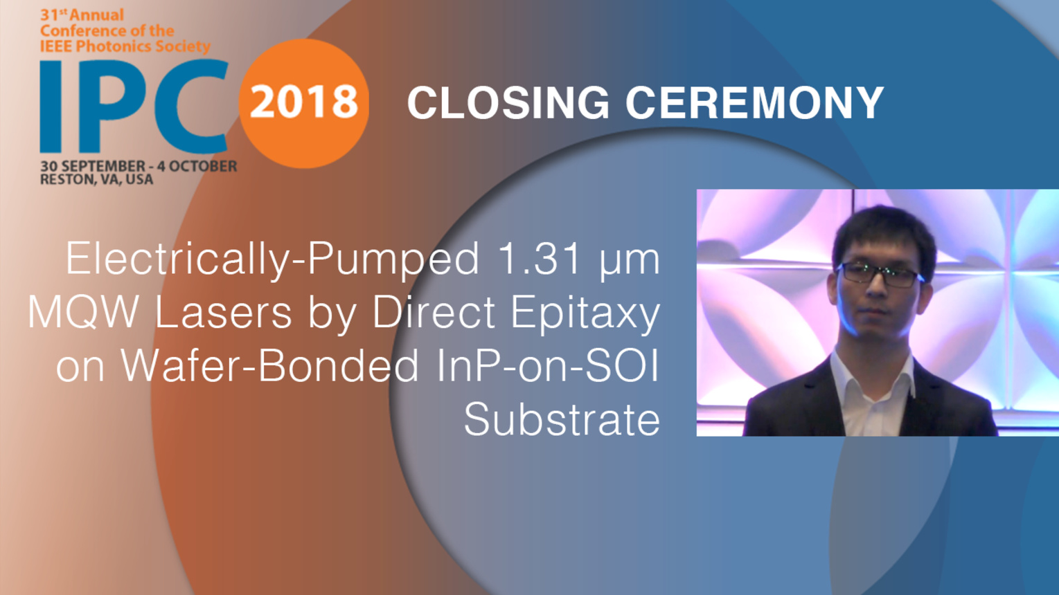 Electrically-Pumped 1.31 μm MQW Lasers by Direct Epitaxy on Wafer-Bonded InP-on-SOI Substrate - Yingtao Hu - Closing Ceremony, IPC 2018