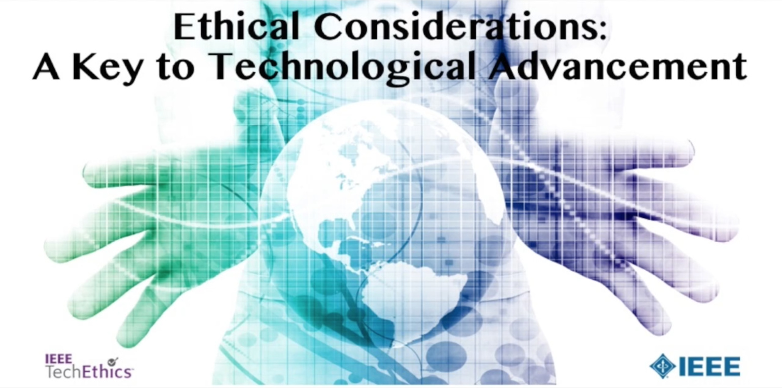 Ethical Considerations: A Key to Technological Advancement - IEEE TechEthics Virtual Panel