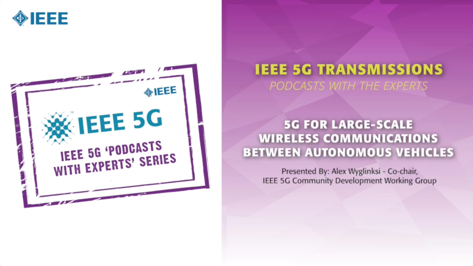 IEEE 5G Podcast with the Experts: 5G for large-scale wireless communications between autonomous vehicles