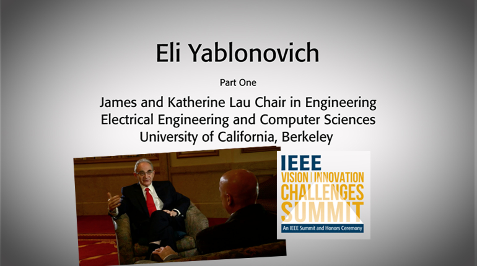 An Interview with Eli Yablonovitch, Part Two: IEEE VIC Summit 2018