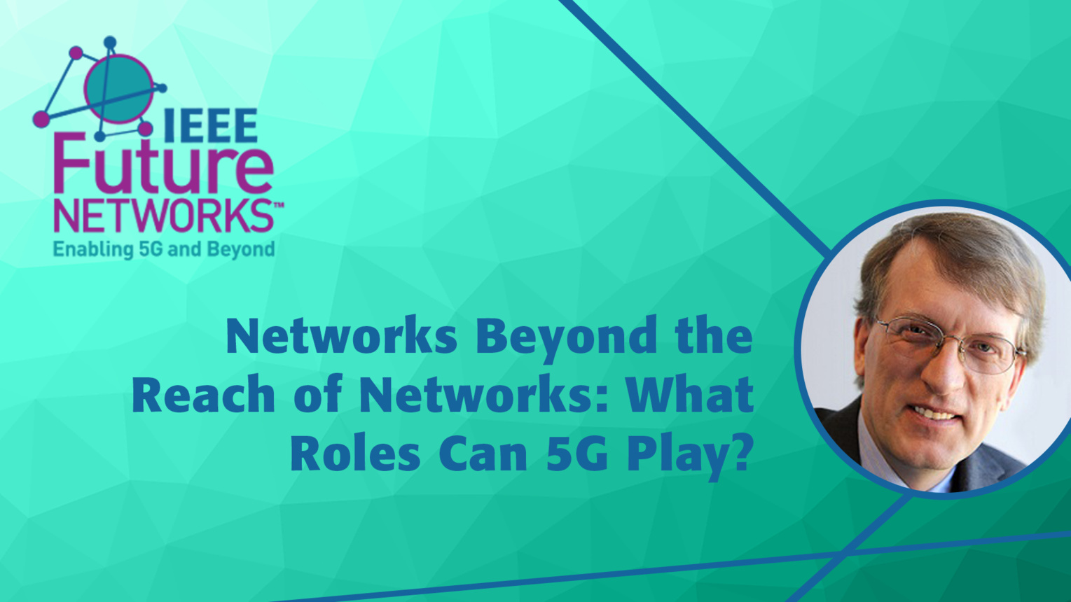 Networks Beyond the Reach of Networks: What Roles Can 5G Play? - Henning Schulzrinne - 5G Technologies for Tactical and First Responder Networks 2018